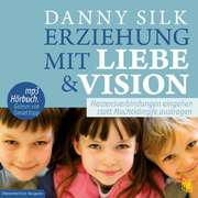 Erziehung mit Liebe und Vision - MP3-Hörbuch - überarbeitete Ausgabe