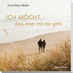 Ich möcht, dass einer mit mir geht - Ernst-Peter Weldin