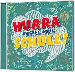 CD: Hurra, ich gehe in die Schule!