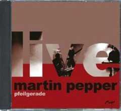 CD: pfeilgerade - Martin Pepper live