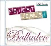 2-CD: Feiert Jesus! Balladen