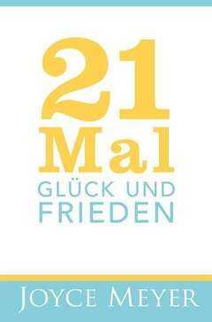 21 Mal Glück und Frieden
