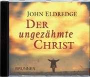 Der ungezähmte Christ - Hörbuch MP3