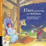 Elias auf dem Weg nach Betlehem