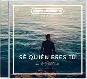 Sé Quién Eres Tú (I know Who You Are)