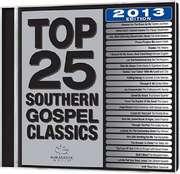 Top 25 Southern Gospel Classics 2013